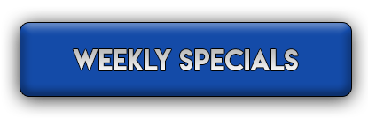Check out our Weekly Specials!